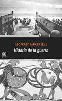 Historia de la guerra - Geoffrey Parker