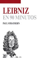 Leibniz en 90 minutos - Paul Strathern