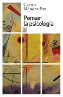 Pensar la psicología - Castor Méndez Paz