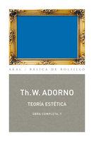 Teoría estética - Theodor W. Adorno