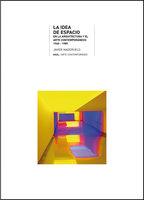 La idea de espacio en la arquitectura y el arte contemporáneos, 1960-1989 - Javier Maderuelo Raso
