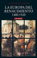 La Europa del Renacimiento - J.R. Hale