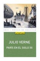 París en el Siglo XX - Julio Verne