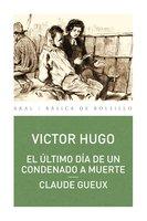 El último día de un condenado a muerte. Claude Geaux - Victor Hugo