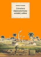 Literatura hispanoamericana: sociedad y cultura - Teodosio Fernández Rodríguez