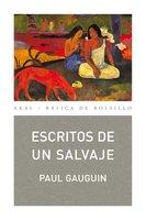 Escritos de un salvaje - Paul Gauguin