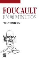 Foucault en 90 minutos - Paul Strathern
