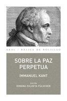 Sobre la paz perpetua - Immanuel Kant