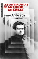 Las antinomias de Antonio Gramsci - Perry Anderson