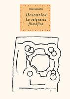 Descartes. La exigencia filosófica - Víctor Gómez Pin