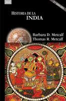 Historia de la India (3ª ED.) - Barbara D. Metcalf,Thomas Metcalf