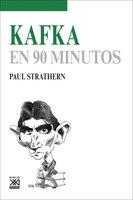 Kafka en 90 minutos - Paul Strathern