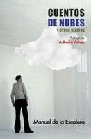 Cuentos de nubes y otros relatos - Manuel de la Escalera