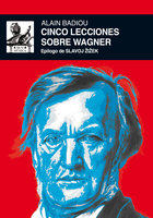 Cinco lecciones sobre Wagner - Alain Badiou