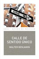 Calle de sentido único - Walter Benjamin