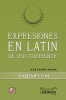 Expresiones en latín de uso corriente - José Ramón Arana Marcos