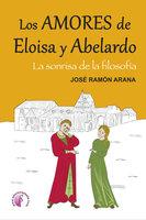 Los amores de Eloísa y Abelardo - José Ramón Arana