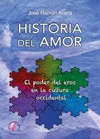Historia del amor - José Ramón Arana Marcos