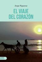 El viaje del corazón - Jorge Figueras