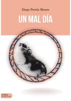Un mal día - Diego Perela Moure