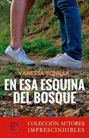 En esa esquina del bosque - Vanessa Bonilla