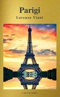 Parigi di Lorenzo Viani (Navigazione migliore, TOC attivo) (Classici dalla A alla Z) - A to Z Classics,Lorenzo Viani