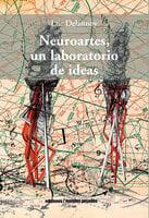 Neuroartes, un laboratorio de ideas - Luc Delannoy