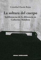 La soltura del cuerpo - Cristóbal Durán Rojas