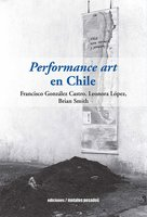 Performance art en Chile - Brian Smith, Francisco González, Leonora López