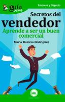 GuíaBurros: Secretos del vendedor - María Dolores Rodríguez