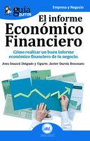 Guíaburros: El informe económico financiero - Josu Imanol Delgado y Ugarte, Javier García Bononato
