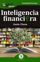 GuíaBurros: Inteligencia financiera - Jesús Checa Fernández