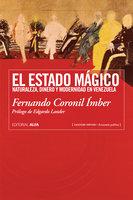 El estado mágico - Fernando Coronil Ímber