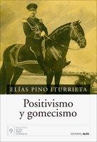 Positivismo y gomecismo - Elías Pino Iturrieta