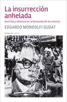 La insurrección anhelada - Edgardo Mondolfi Gudat