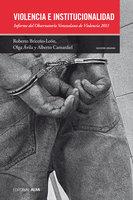 Violencia e institucionalidad - Roberto Briceño León, Alberto Camardiel, Olga Ávila