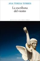 La escribana del viento - Ana Teresa Torres