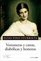 Ventaneras y castas, diabólicas y honestas - Elías Pino Iturrieta
