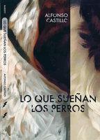 Lo que sueñan los perros - Alfonso Castillo