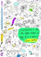 Ciudades en las que nunca has estado - César Sánchez