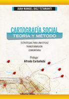 Cartografía social: teoría y método - Juan Manuel Diez Tetamanti