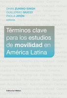 Términos clave para los estudios de movilidad en América Latina - Dhan Zunino Singh, Guillermo Giucci, Paola Jirón