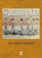 Bailando sola - Inés Sabater Octavio
