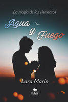 Agua y fuego - Lara Marín