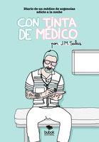 Con tinta de médico - J.M. Salas