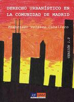 Derecho urbanístico en la Comunidad de Madrid - Francisco Velasco Caballero