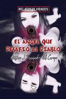 El ángel que desafió al diablo - Antonio Javier Fernández Del Campo