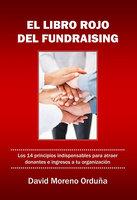 El libro rojo del fundraising - David Moreno Orduña