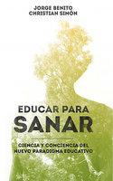 Educar para sanar - Jorge Benito, Cristian Simón