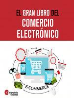 El gran libro del comercio electrónico - Observatorio eCommerce y Transformación Digital